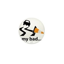 My bad... Mini Button (10 pack)
