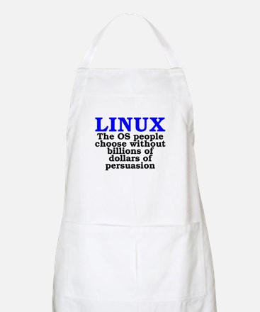 Linux. The OS people choose Apron