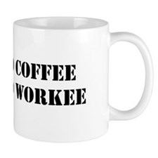 No-Coffee-No-Workee Mugs
