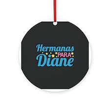 Hermanas para Diane! Ornament (Round)