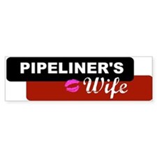Pipeliner's Wife Bumper Sticker