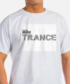Music Equals Trance T-Shirt