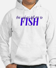 Voices Tell Me To Fish Hoodie
