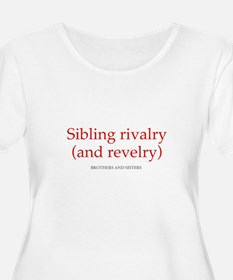 Sibling Rivalry/Revelry Women's Plus Size T-Shirt