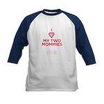 Kids Baseball Jersey - I Heart My Two Mommies