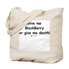 Give me BlackBerry -  Tote Bag