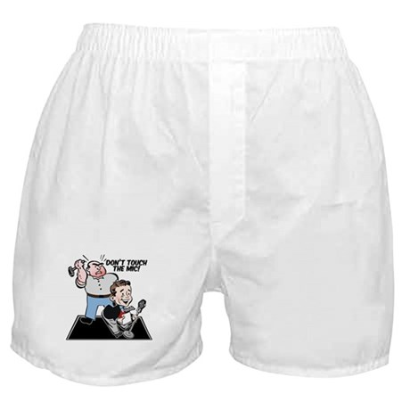 Don't touch the mic! Boxer Shorts