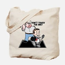 Don't touch the mic! Tote Bag