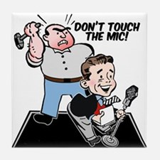Don't touch the mic! Tile Coaster