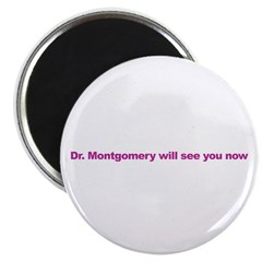 Dr Montgomery Will See You Magnet