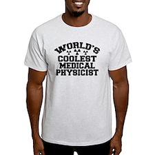 World's Coolest Medical Physicist T-Shirt
