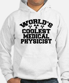 World's Coolest Medical Physicist Hoodie