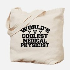 World's Coolest Medical Physicist Tote Bag