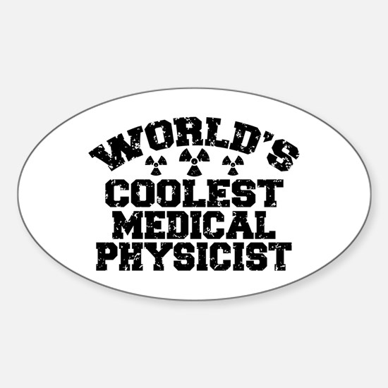 World's Coolest Medical Physicist Sticker (Oval)