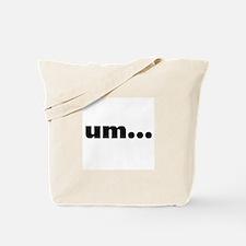 UM... Tote Bag