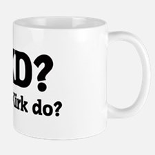 What would Kirk do? Small Small Mug