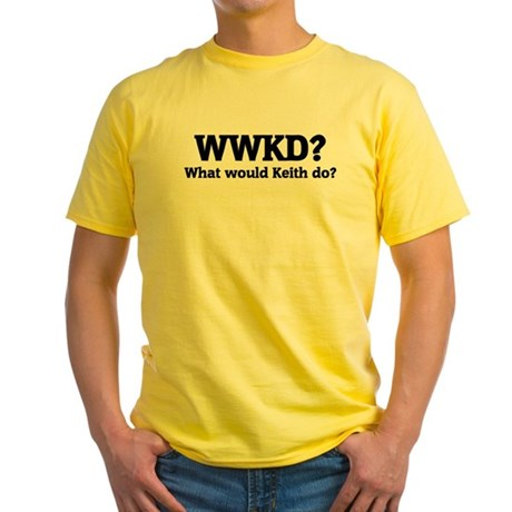 What would Keith do? Yellow T-Shirt