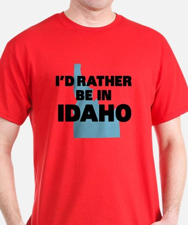 I'd Rather Be in Idaho T-Shirt