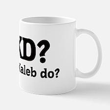 What would Kaleb do? Mug