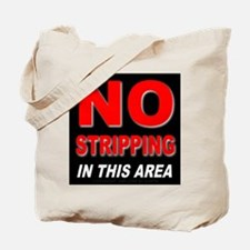 No Stripping Tote Bag