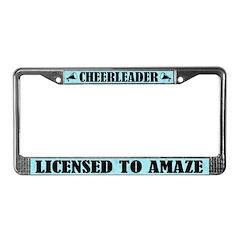 Cheerleader Licensed to Amaze License Frame