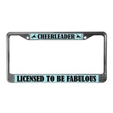 Cheerleader Licensed to Be Fabulous License Frame