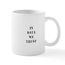 In data we trust Mug