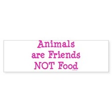Animals are Friends Not Food Bumper Sticker