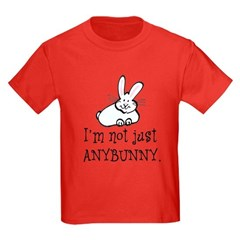 I'm not just ANYBUNNY T