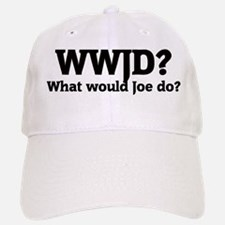 What would Joe do? Baseball Baseball Cap