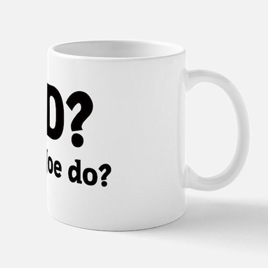 What would Joe do? Mug