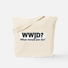 What would Joe do? Tote Bag