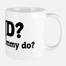 What would Jimmy do? Mug