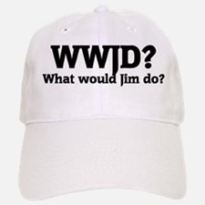 What would Jim do? Baseball Baseball Cap