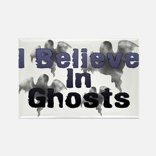I Believe In Ghosts Rectangle Magnet