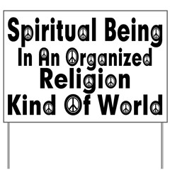 Spiritual Being Yard Sign