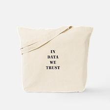 In data we trust Tote Bag