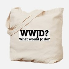 What would Jc do? Tote Bag