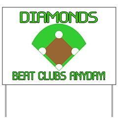 Diamonds Beat Clubs Yard Sign