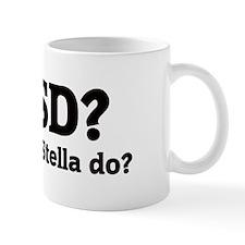 What would Stella do? Mug