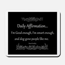 Daily Affirmation Mousepad