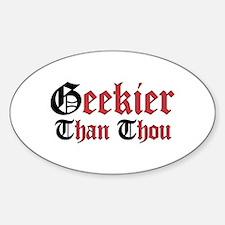 Geekier Than Thou Oval Decal