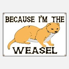 Because I'm The Weasel Banner