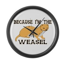 Because I'm The Weasel Large Wall Clock