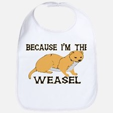 Because I'm The Weasel Bib