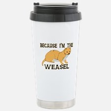 Because I'm The Weasel Travel Mug