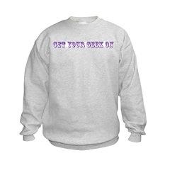 Get Your Geek On Sweatshirt
