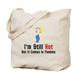 I'm Still Hot But It Comes In Flashes Bag