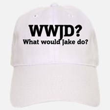 What would Jake do? Baseball Baseball Cap
