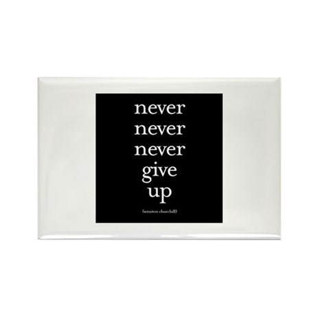 Never never never give up Rectangle Magnet